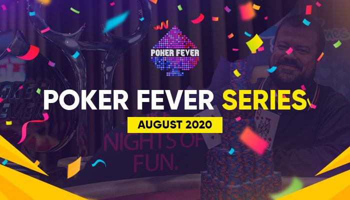 Poker Fever Series August 2020 Recap